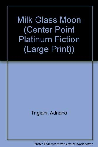 9781585472406: Milk Glass Moon (Center Point Platinum Fiction (Large Print))