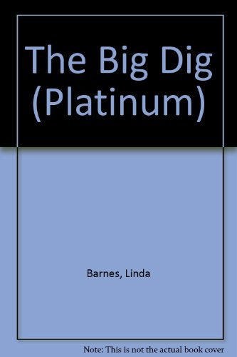 9781585472642: The Big Dig (Platinum)