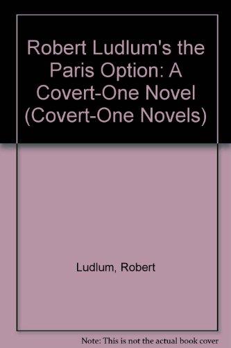 9781585472727: Robert Ludlum's the Paris Option: A Covert-One Novel (Covert-One Novels)