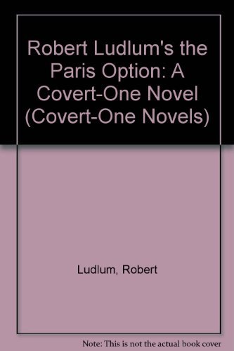 9781585472727: Robert Ludlum's the Paris Option: A Covert-one Novel