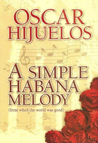 9781585472987: A Simple Habana Melody