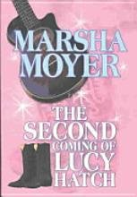 The Second Coming of Lucy Hatch (Platinum): Moyer, Marsha