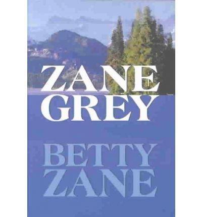 Betty Zane: Zane Grey