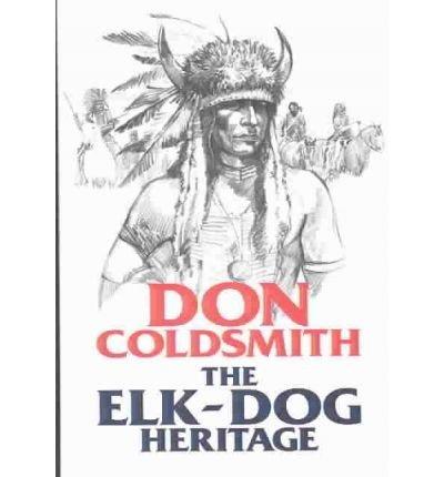 9781585473458: The Elk-Dog Heritage