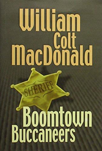 Boomtown Buccaneers: William Colt MacDonald