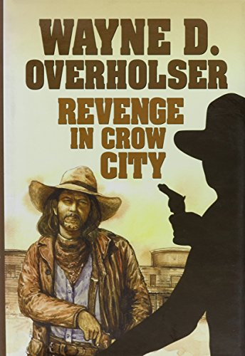 Revenge in Crow City: Wayne D. Overholser