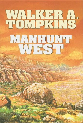 Manhunt West (Center Point Western Complete (Large: Walker A. Tompkins