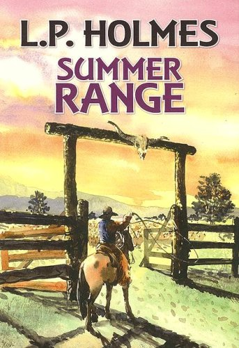 Summer Range: L. P. Holmes