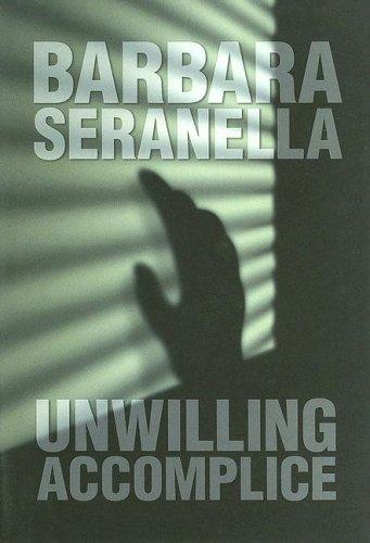Unwilling Accomplice (Munch Mancini Novels): Barbara Seranella