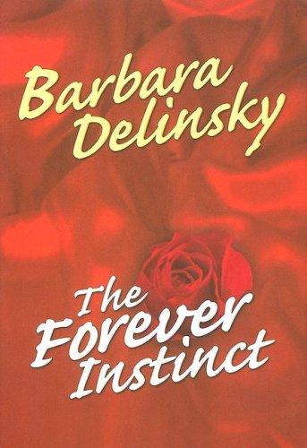 The Forever Instinct: Delinsky, Barbara
