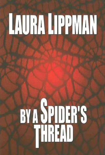 By a Spider's Thread (1585475505) by Lippman, Laura