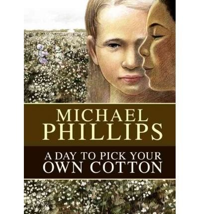 A Day To Pick Your Own Cotton (Shenandoah Sisters #2) Large Print Edition: Michael Phillips