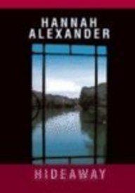 Hideaway (Hideaway, Book 1): Alexander, Hannah