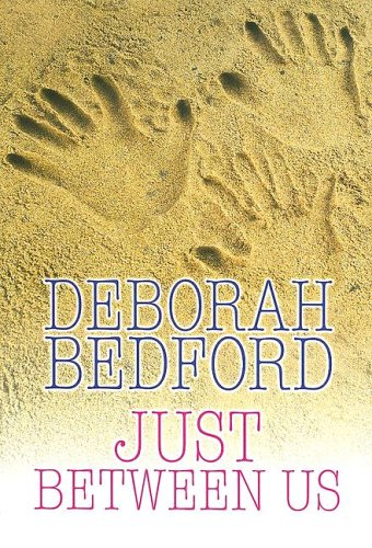 Just Between Us (Steeple Hill Women's Fiction #17): Bedford, Deborah