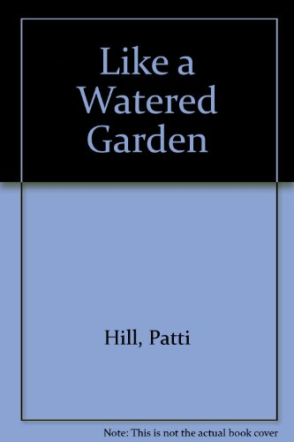 9781585475964: Like A Watered Garden