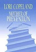 9781585476060: Mother of Prevention (Life, Faith & Getting It Right #4) (Steeple Hill Cafe)