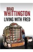 Living With Fred: Brad Whittington