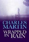 Wrapped in Rain (Women of Faith Fiction): Martin, Charles