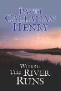9781585476633: Where the River Runs
