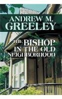 The Bishop in the Old Neighborhood (Blackie: Greeley, Andrew M.