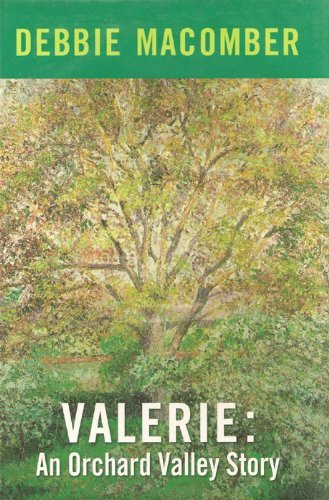 Valerie (Orchard Valley Trilogy #1) (1585476951) by Debbie Macomber