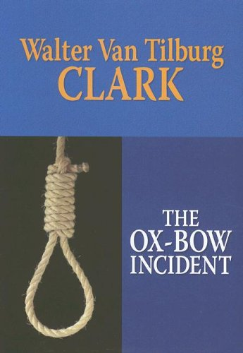 9781585477012: The Ox-Bow Incident (Center Point Premier Western (Large Print))