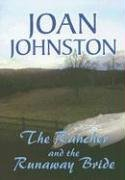 The Rancher And the Runaway Bride (Center Point Premier Romance (Large Print)) (9781585477050) by Joan Johnston