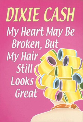 9781585477227: My Heart May Be Broken, But My Hair Still Looks Great (Center Point Platinum Romance (Large Print))