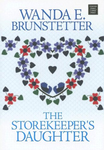 9781585477364: The Storekeeper's Daughter (Daughters of Lancaster County, Book 1)