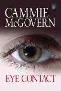 9781585477692: Eye Contact (Center Point Platinum Fiction (Large Print))