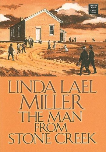 The Man from Stone Creek (Center Point Platinum Romance (Large Print)): Miller, Linda Lael