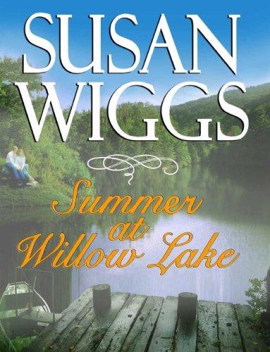 Summer at Willow Lake (Lakeshore Chronicles, Book: Susan Wiggs