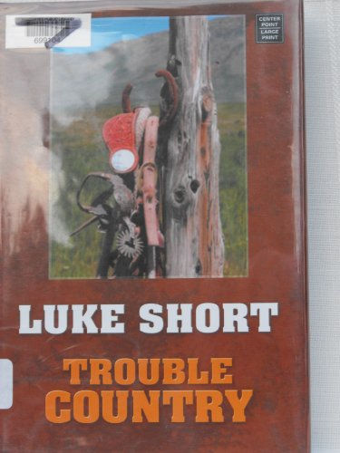 9781585478347: Trouble Country (Center Point Large Print Western Series)