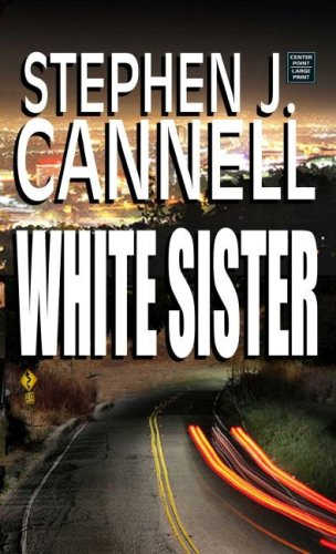 White Sister (Center Point Platinum Mystery (Large: Cannell, Stephen J.