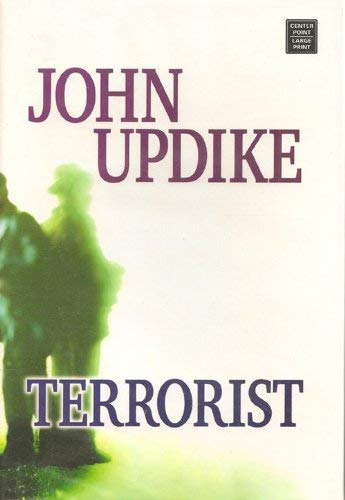 Terrorist (Center Point Platinum Fiction (Large Print)): John Updike
