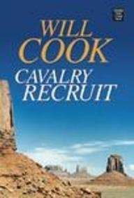 9781585478682: Cavalry Recruit (Center Point Western Complete (Large Print))