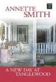 A New Day at Tanglewood (Coming Home: Annette Smith