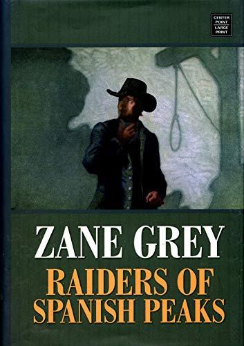 9781585478835: Raiders of Spanish Peaks (Center Point Premier Western (Large Print))