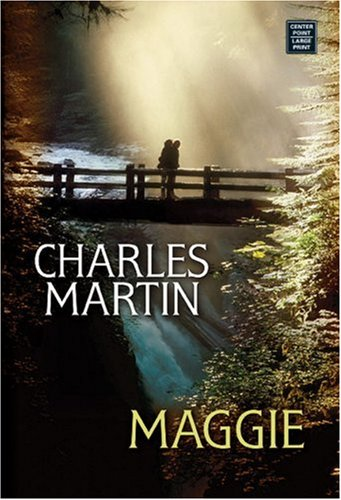 Maggie (Center Point Premier Fiction (Large Print)) (1585478849) by Martin, Charles