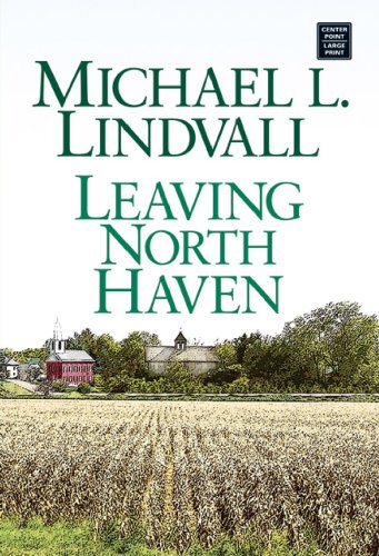 9781585479030: Leaving North Haven: The Further Adventures of a Small Town Pastor (Center Point Premier Fiction (Large Print))
