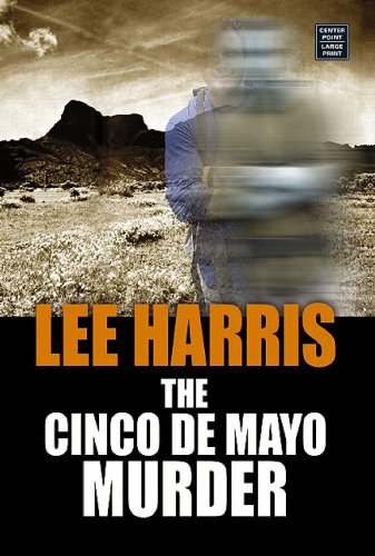 The Cinco De Mayo Murder (Center Point Premier Mystery) (1585479098) by Lee Harris
