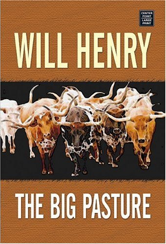 The Big Pasture (Center Point Premier Western (Large Print)): Henry, Will