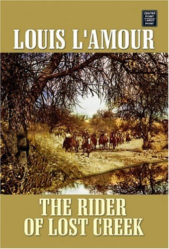 9781585479344: The Rider of Lost Creek (Center Point Premier Western (Large Print))