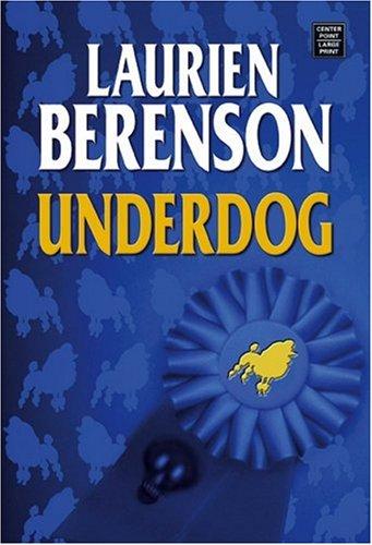 Underdog (Center Point Premier Mystery): Laurien Berenson