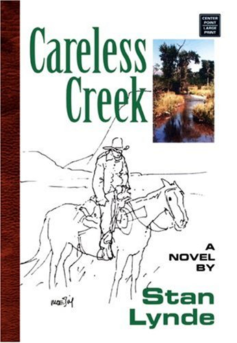 Careless Creek (Center Point Premier Western (Large Print)): Stan Lynde