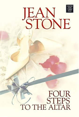 Four Steps to the Altar (Center Point Premier Romance (Large Print)): Stone, Jean