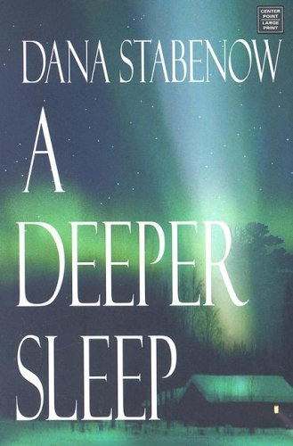 A Deeper Sleep (Center Point Platinum Mystery (Large Print)): Dana Stabenow