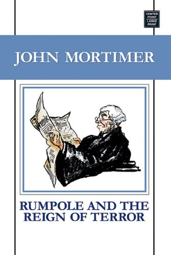 9781585479580: Rumpole and the Reign of Terror (Center Point Premier Mystery (Large Print))