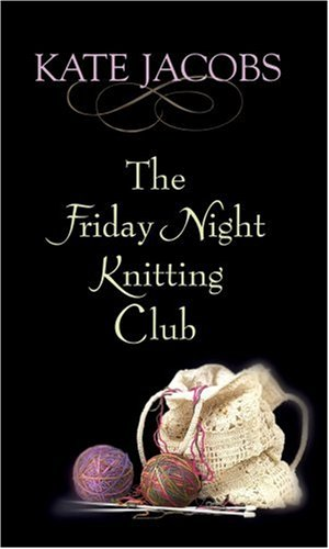 9781585479634: The Friday Night Knitting Club (Center Point Platinum Fiction (Large Print))