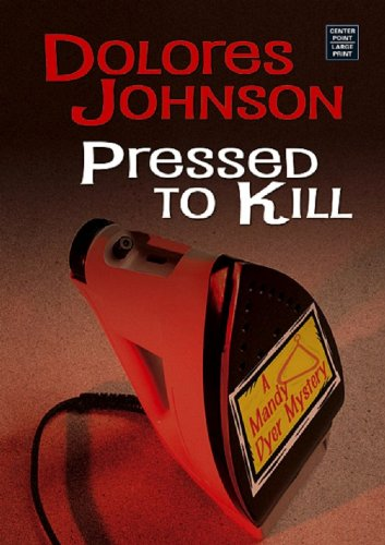 9781585479689: Pressed to Kill (Center Point Premier Mystery: A Mandy Dyer Mystery)